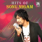 Hits of Sonu Nigam songs