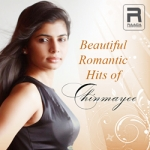 Beautiful Romantic Hits of Chinmayee songs