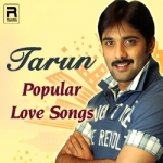 Tarun Popular Love Songs songs