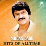 Mohan Babu - Hits Of Alltime songs