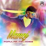 Manoj Popular Melodies songs