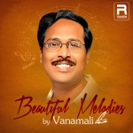 Beautiful Melodies By Vanamali songs