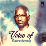 Voice Of Mastreo Illayaraja