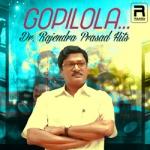 Gopilola… Dr.Rajendra Prasad Hits songs