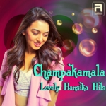 Champakamala - Lovely Hansika Hits songs