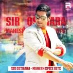 Sir Osthara - Mahesh Spice Hits