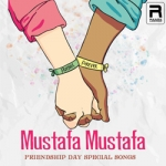 Mustafa Mustafa - Friendship Day Special Songs songs
