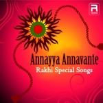 Annayya Annavante - Rakhi Special Songs songs