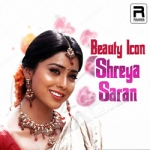 Beauty Icon Shreya Saran songs