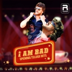 I Am Bad - Upendra Telugu Hits songs