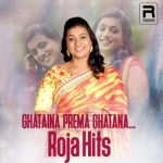 Ghataina Prema Ghatana - Roja Hits songs