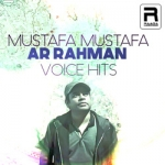 Mustafa Mustafa - AR. Rahman Voice Hits songs