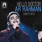 Hello Doctor - AR. Rahman Party Hits