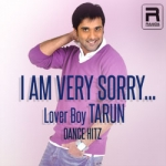 I Am Very Sorry - Lover Boy Tarun Dance Hitz songs