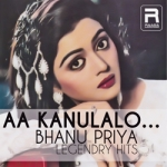 Aa Kanulal - Bhanu Priya Legendry Hits songs