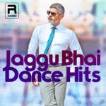 Jaggu Bhai Dance Hits songs