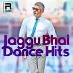 Jaggu Bhai Dance Hits songs