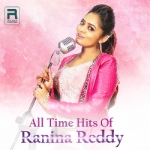 All Time Hits Of Ranina Reddy songs