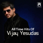 All Time Hits Of Vijay Yesudas songs