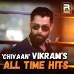 'Chiyaan' Vikram's All Time Hits songs