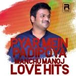 Pyar Mein Padipoya - Manchu Manoj Love Hits songs