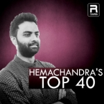 Hemachandra's Top 40 songs