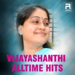 Vijayashanthi Alltime Hits songs
