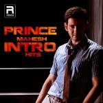 Prince Mahesh Intro Hits