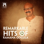 Remarkable Hits Of Ramana Gogula songs