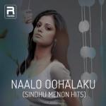 Naalo Oohalaku (Sindhu Menon Hits) songs