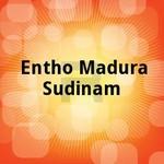Entho Madura Sudinam songs