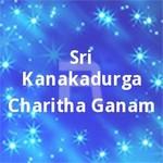 Sri Kanakadurga Charitha Ganam songs