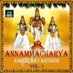 Annamacharya Amruthavarshini - Vol 1