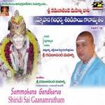 Sammohana Gandharva Shiridisai Ganamrutham - Vol 18 songs