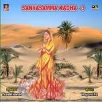 Sanyasamma Katha - Vol 3 songs