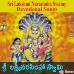 Sri Lakshmi Narasimha Swamy Devotional Songs
