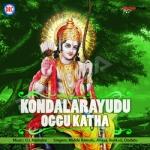 Kondalarayudu Oggu Katha songs