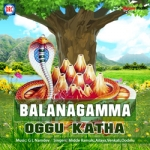Balanagamma Oggu Katha songs