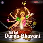 Jai Jai Durga Bhavani songs