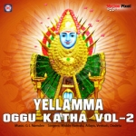 Yellama Oggu Katha - Vol 2 songs