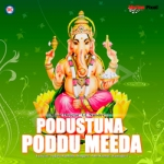 Podustuna Poddu Meeda songs