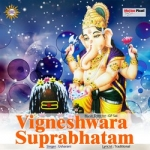 Vigneshwara Suprabhatam songs