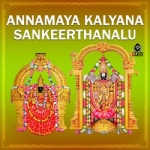Annamaya Kalyana Sankeerthanalu songs