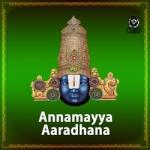 Annamayya Aaradhana songs