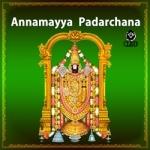 Annamayya Padarchana songs