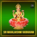 Sri Mahalakshmi Vaibhavam songs
