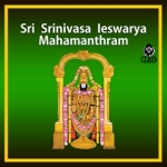Sri Srinivasa Ieswarya Mahamanthram songs