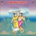 Enki Mucchatlu songs