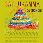 Bathukamma Dj Songs songs