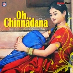 Oh Chinnadana songs